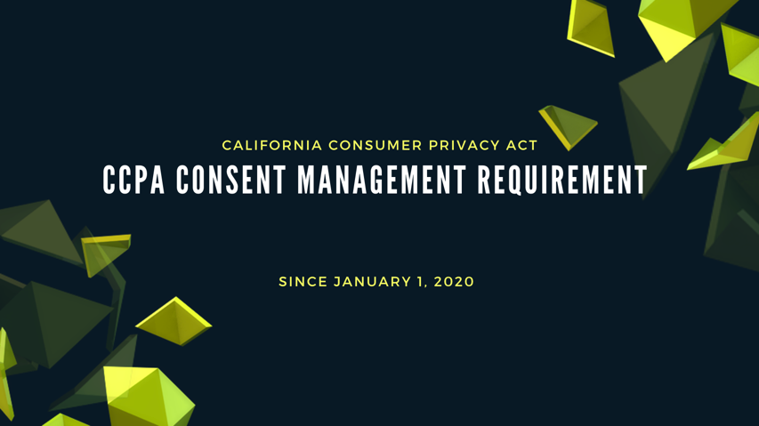 CCPA Consent Management Requirement