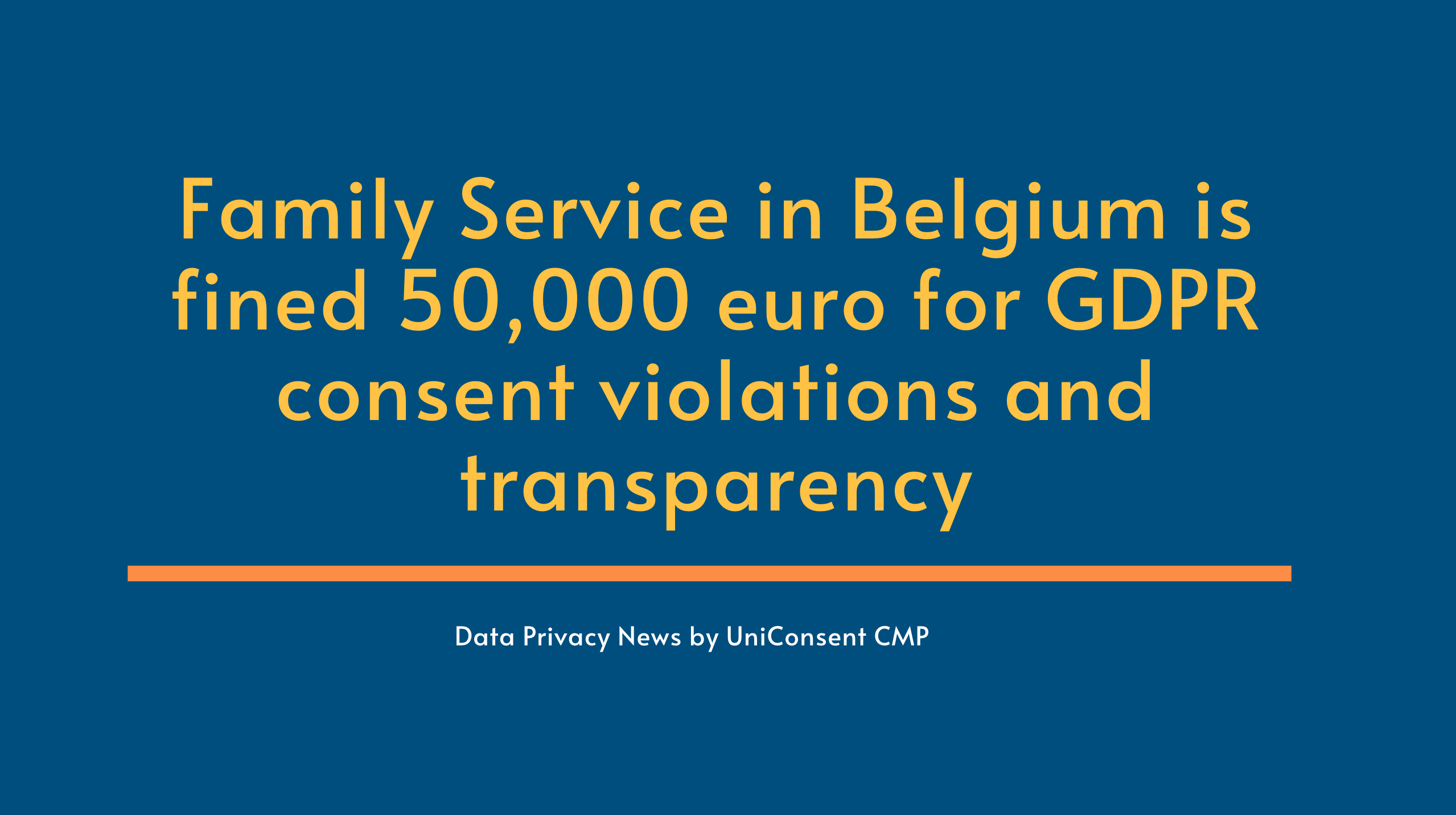 Family Service in Belgium is fined 50,000 euro for GDPR consent violations and transparency