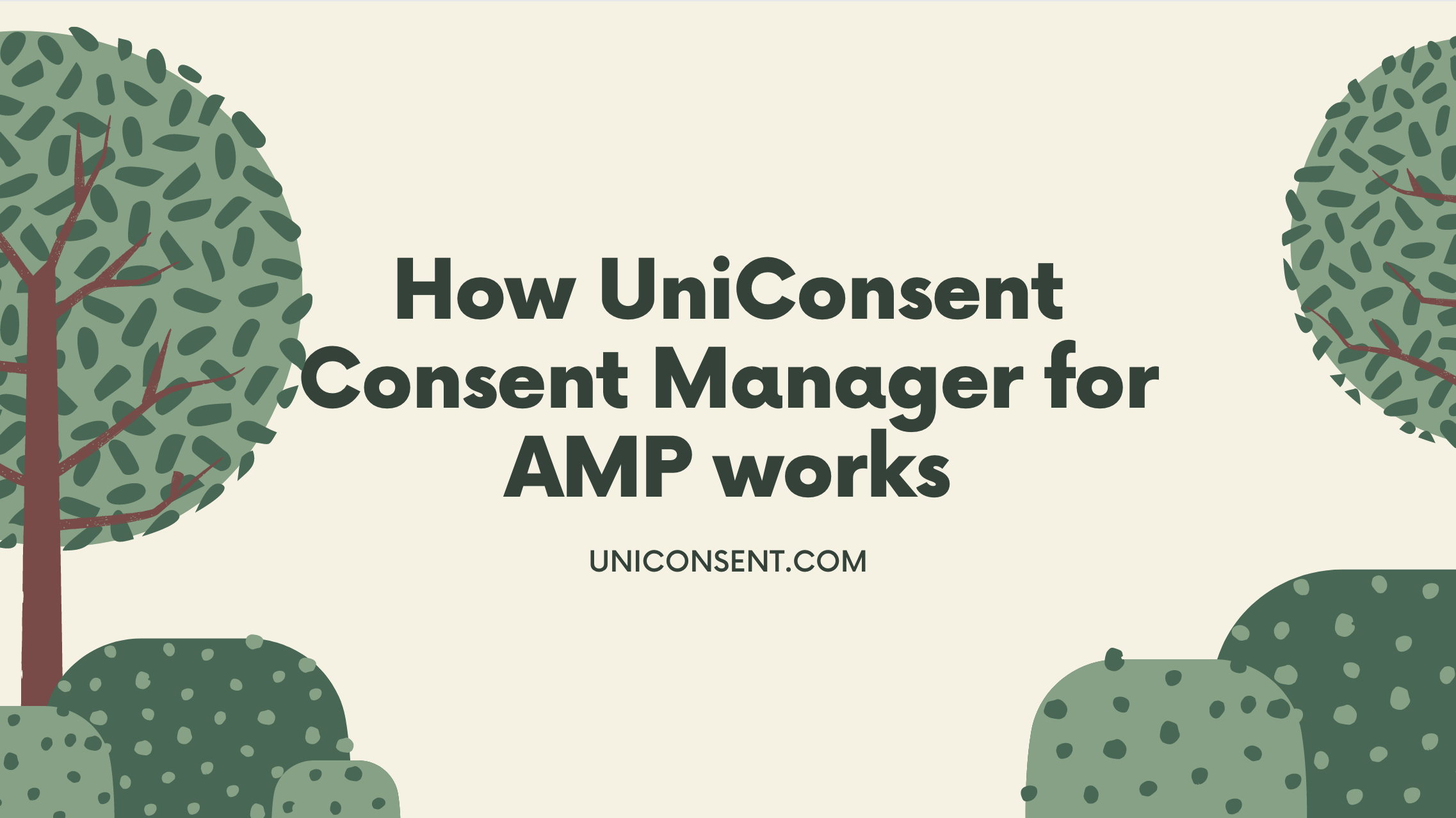 CMP for AMP: How UniConsent Consent Manager for AMP works